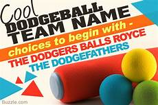 Awesome Dodgeball Team Names incredibly awesome dodgeball team names take your