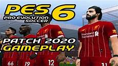 pes 6 parche 2020 mediafire pes 6 patch aio 2020 gameplay youtube