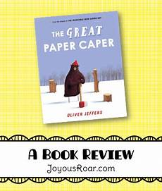 the great paper caper worksheets 15669 book review the great paper caper by oliver jeffers joyous roar