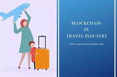 blockchain transforming the travel industry completely blockchainerz