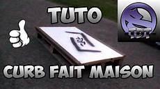 Tuto Construire Un Curb Table De Slide Fait Maison