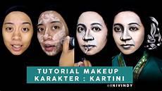 Kartini Makeup Tutorial Makeup Karakter Makeup