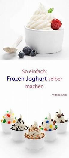 Frozen Joghurt Einfach Selber Machen Appetizer Recipes
