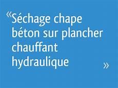 s 233 chage chape b 233 ton sur plancher chauffant hydraulique 5