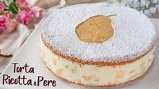 torta con crema pasticcera fatto in casa da torta ricotta e pere ricetta facile e senza glutine fatto in casa da benedetta youtube