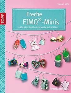 Fimo Anleitung Für Anfänger - freche fimo 174 minis noch mehr modellierspa 223 im kleinformat
