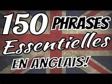 en anglais apprendre l anglais 150 phrases essentielles en anglais