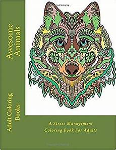 awesome animals a stress management coloring book for adults adult coloring books