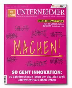 im neuen dub unternehmer magazin machen wie innovationen