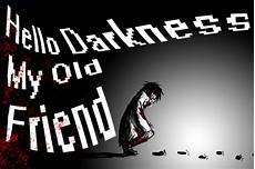hello darkness my friend hello darkness my friend by teachmemogster on deviantart