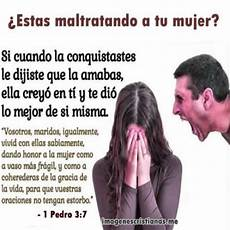 hombre que no respeta a su esposa imagenes biblicas de reflexion para casados imagenes cristianas gratis para facebook