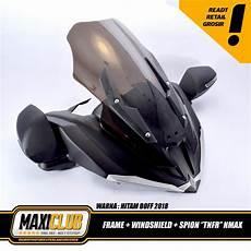 Variasi Nmax 2018 by Jual Variasi Nmax Bodykit Frame Topeng Windshield Spion