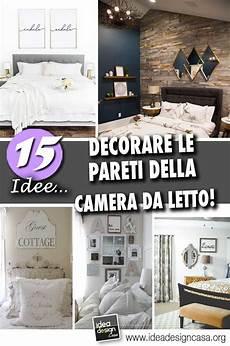 decorare la da letto pareti da letto 15 idee per decorare con stile e