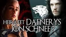 Heiratet Daenerys Targaryen Jon Schnee Of Thrones
