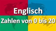 Englisch Lernen Teil 4 Zahlen 0 Bis 20