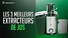 extracteur de jus et centrifugeuse top 3 meilleur extracteur de jus de 2018 comparatif test