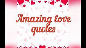 Amazing Love Quotes in English   Short Quotes about love