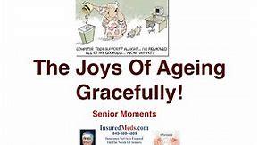 Ageing Gracefully - Senior Moments Jokes