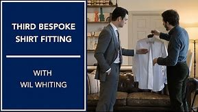 Third Bespoke Shirt Fitting With Wil Whiting   Kirby Allison