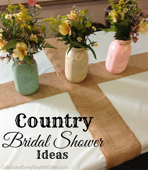 country style bridal shower ideas country bridal shower ideas celebrate every day with me