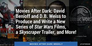 Movies After Dark  Benioff And Weiss To Produce Star Wars