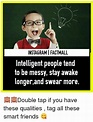 INSTAGRAMIFACTMALL Intelligent People Tend to Be Messy ...