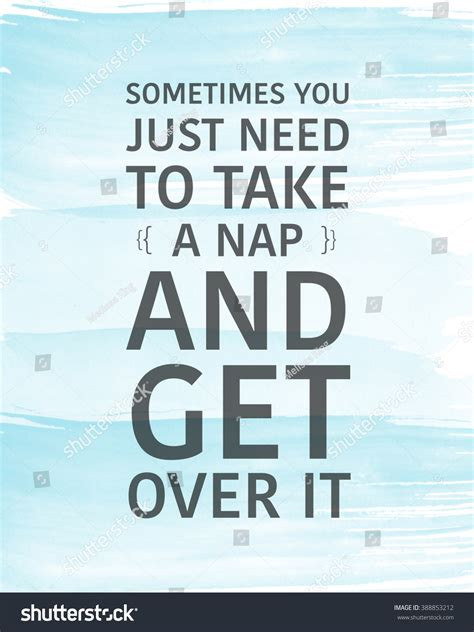 motivational quote blue background sometimes you just need to take a nap and get over it