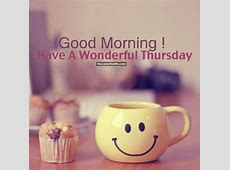 Good Morning, Have A Wonderful Thursday Pictures, Photos