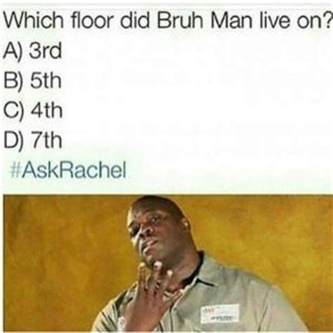 Bruh Upstairs 5th Floor by Bruh From Martin Quotes