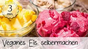 Eis Selber Machen Ohne Eismaschine Rezepte : veganes eis selber machen ohne zucker veganes eis selber ~ Watch28wear.com Haus und Dekorationen