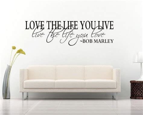 Decorating Ideas With Quotes by Bob Marley Quote Wall Decal Decor Wall Sticker