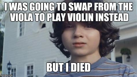 Violin Memes - i was going to play violin but i died imgflip