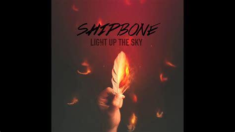 light up the sky shipbone light up the sky album audio