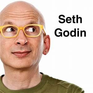 Seth Godin on Thinking Bigger, The Dip and Legacies that ...