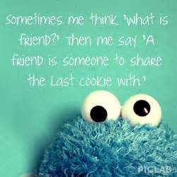 Cookie Monster Friend Quote