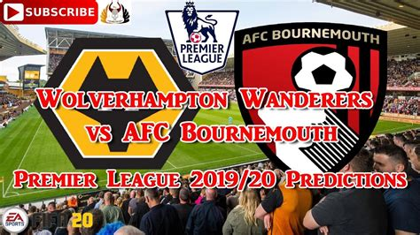 Wolverhampton Wanderers vs AFC Bournemouth | 2019-20 ...