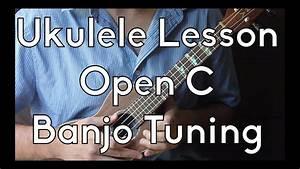 C How To : learn ukulele open c or banjo tuning crash course ~ A.2002-acura-tl-radio.info Haus und Dekorationen