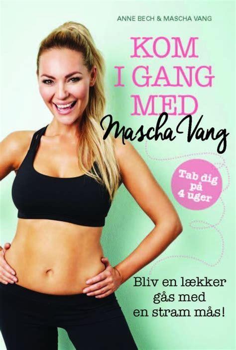 Kom I Gang Med Mascha Vang af Mascha Vang - Indbundet Bog ...