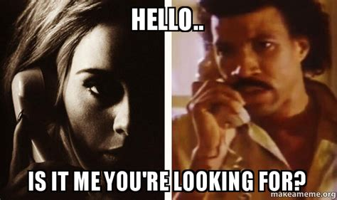 Hello Is It Me You Re Looking For Meme - adele hello is it me you re looking for az lyrics