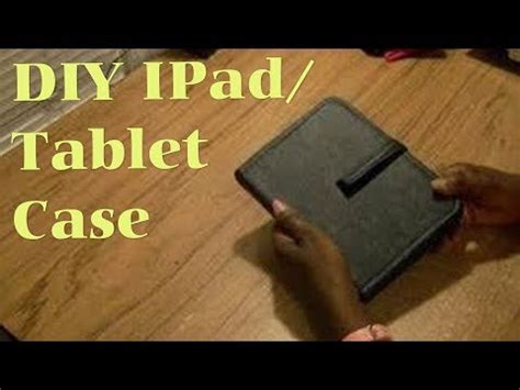 diy ipad  tablet case youtube