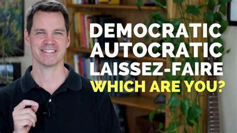 leadership styles autocratic democratic laissez faire