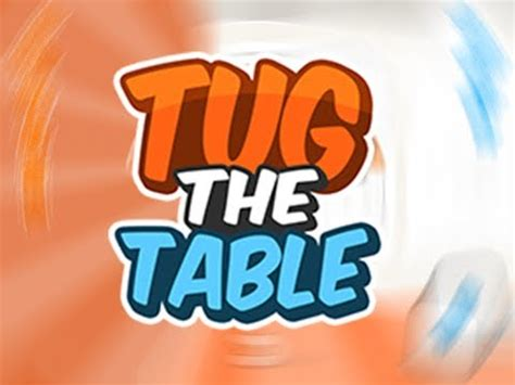 tug the table online tug the table a free action game