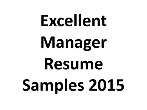 Excellent Resume Templates 2015 by Excellent Manager Resume Sles 2015