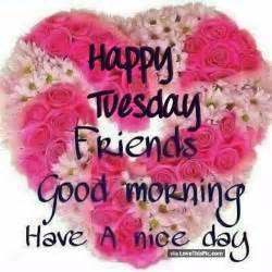 Good Morning Happy Tuesday Friends