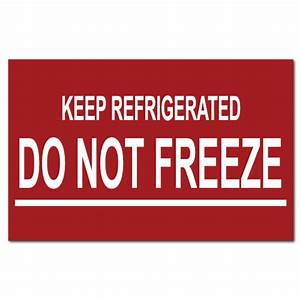 fragile stickers warning stickers caution labels and more With keep refrigerated label