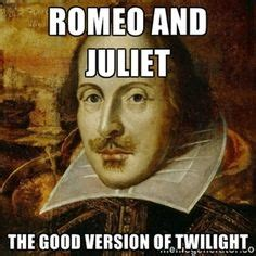 Romeo And Juliet Memes - 1000 images about meme me o meme me again on pinterest memes i got this meme and william