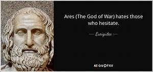 Euripides quote... Manly Music Quotes