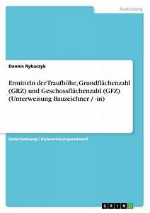 Grz Und Gfz Berechnen : ermitteln der traufh he grundfl chenzahl grz und geschossfl chenzahl gfz unterweisung ~ Themetempest.com Abrechnung