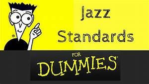 Dummies Guide To Jazz Standards  4 Simple Easy Steps For