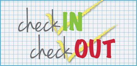 check in check out check in check out